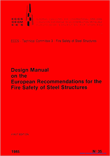 Design Manual on the European Recommendations for the Fire Safety of Steel Structures